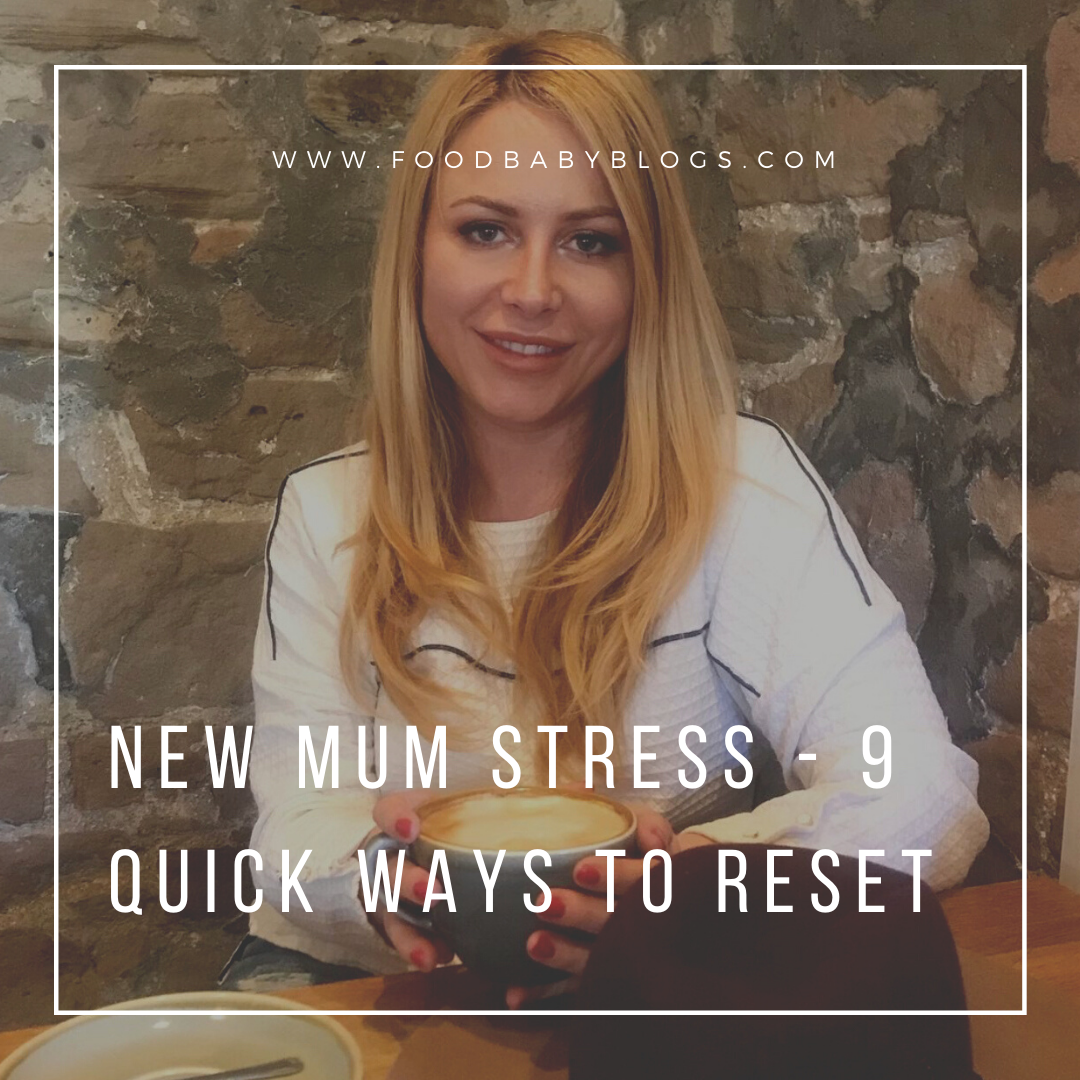 New Mum Stress – 9 Quick Ways To Reset